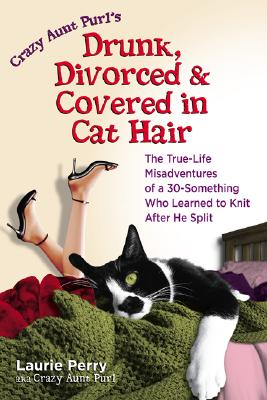 Drunk, Divorced, and Covered in Cat Hair By Perry, Laurie