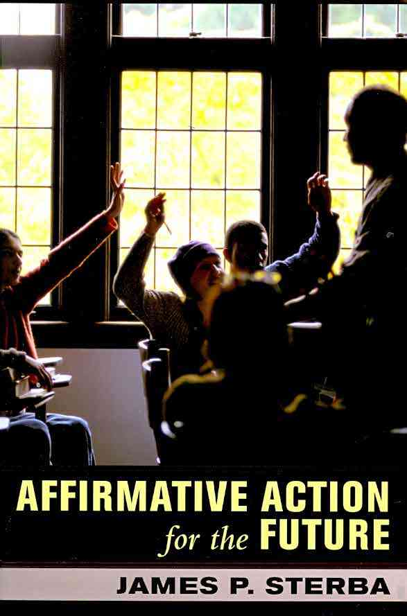 Affirmative Action for the Future By Sterba, James P.
