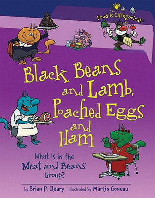 Black Beans and Lamb, Poached Eggs and Ham By Cleary, Brian P./ Goneau, Martin (ILT)/ Nelson, Jennifer K. (CON)