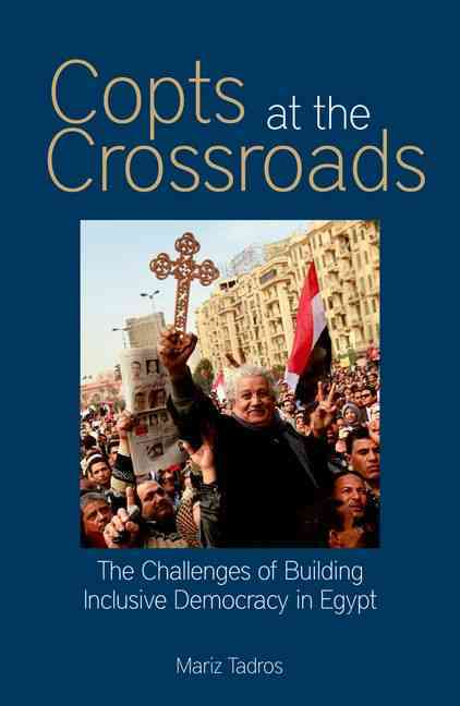 Copts at the Crossroads By Tadros, Mariz